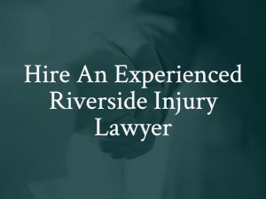 Experienced Personal Injury Attorney in Riverside, California